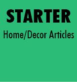 Starter - Home & Decor Articles
