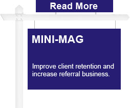 Mini-Mag, increase repeat and referral business. It's not just another real estate newsletter