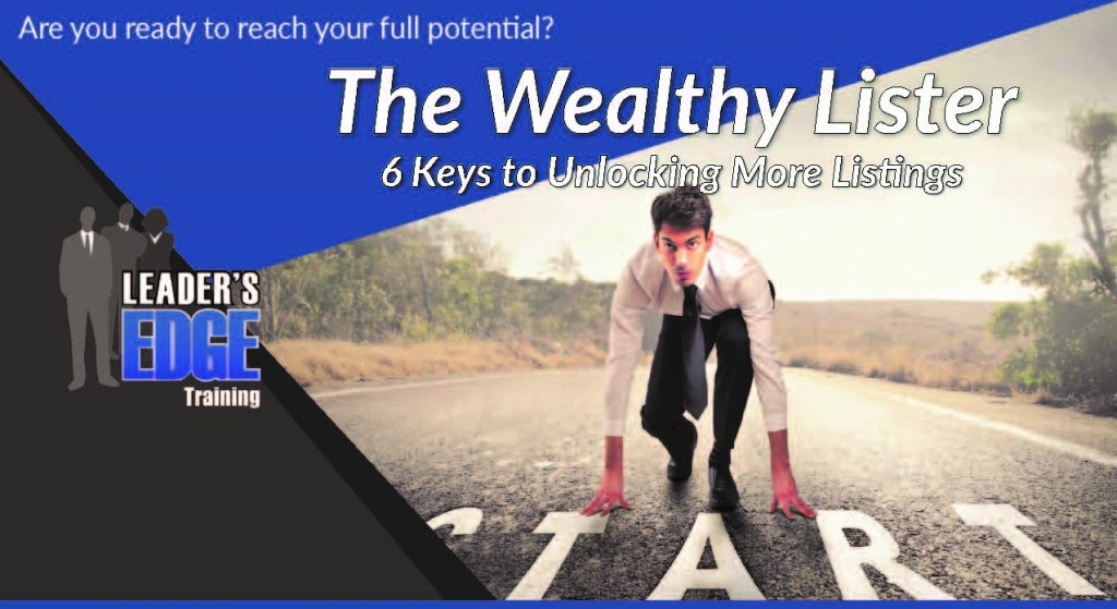The Wealthy Lister: 6 Keys to Unlocking More Listings